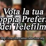 Sondaggio: Vota la tua Coppia preferita dei Telefilm